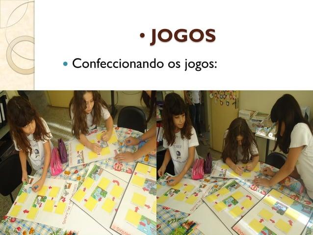 • JOGOS  Confeccionando os jogos: