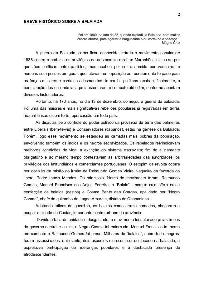 2 BREVE HISTÓRICO SOBRE A BALAIADA Foi em 1800, no ano de 38, quando explodiu a Balaiada, com muitos cabras afoitos, para ...
