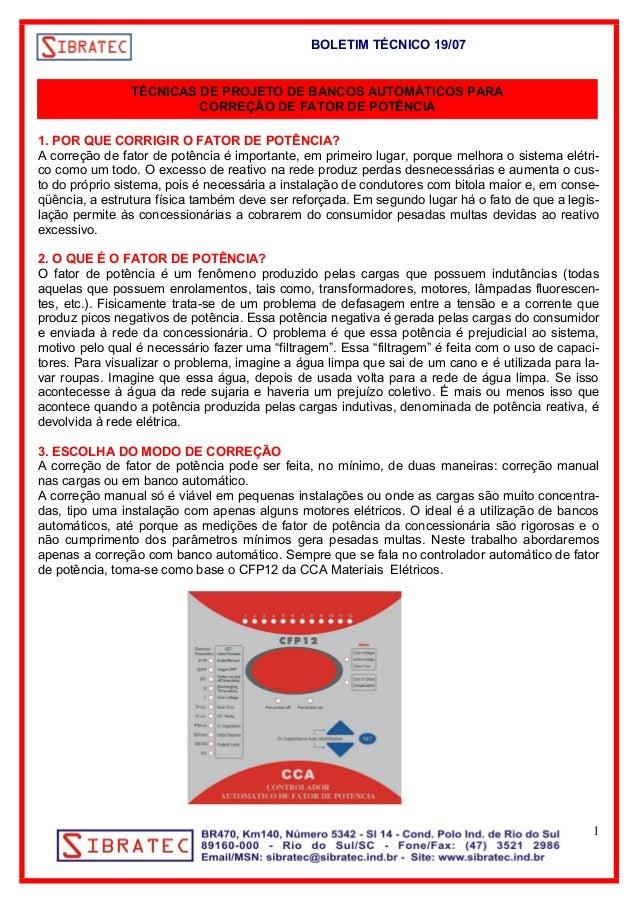 BOLETIM TÉCNICO 19/07  TÉCNICAS DE PROJETO DE BANCOS AUTOMÁTICOS PARA  CORREÇÃO DE FATOR DE POTÊNCIA  1. POR QUE CORRIGIR ...