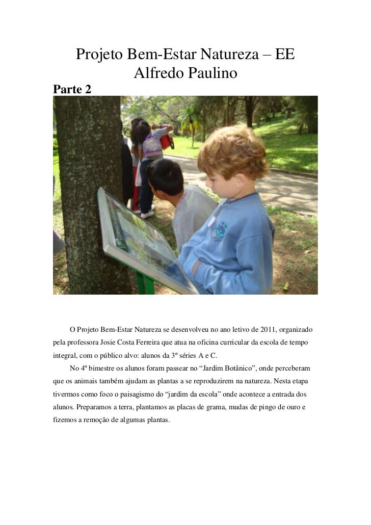 Projeto Bem-Estar Natureza – EE                Alfredo PaulinoParte 2     O Projeto Bem-Estar Natureza se desenvolveu no a...