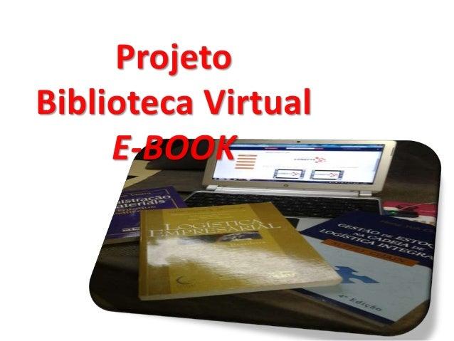 Criação de biblioteca virtual formada por e-books cujo conteúdo é proveniente de experiências e práticas de Projetos Integ...