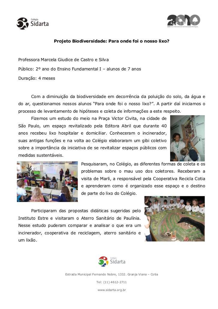 Projeto Biodiversidade: Para onde foi o nosso lixo?Professora Marcela Giudice de Castro e SilvaPúblico: 2º ano do Ensino F...