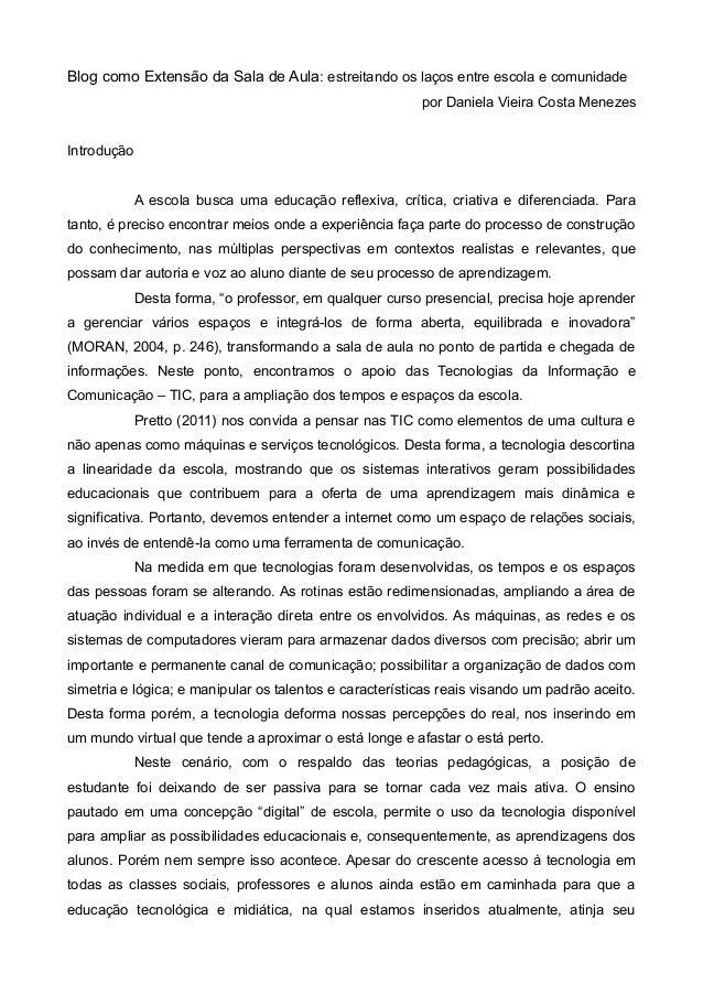Blog como Extensão da Sala de Aula: estreitando os laços entre escola e comunidade por Daniela Vieira Costa Menezes Introd...