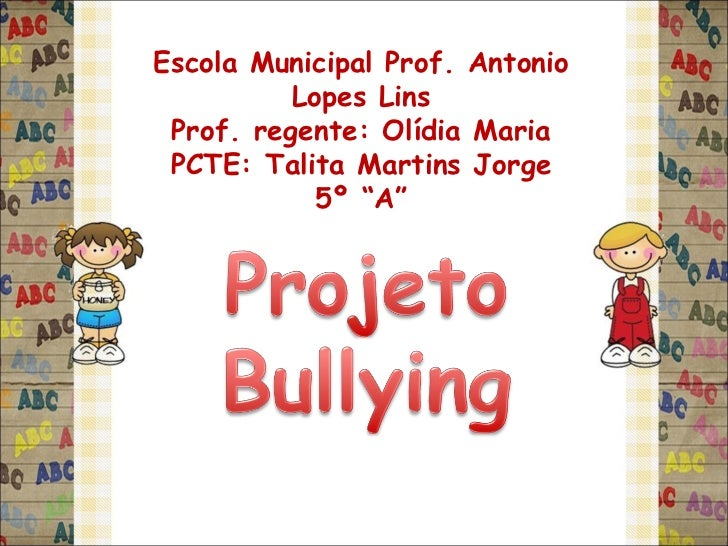 """Escola Municipal Prof. Antonio Lopes Lins Prof. regente: Olídia Maria PCTE: Talita Martins Jorge 5º """"A"""""""