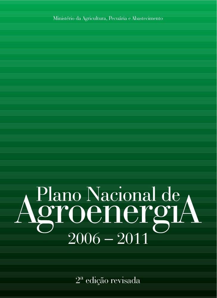 Ministério da Agricultura, Pecuária e Abastecimento           2006 _ 2011            2ª edição revisada