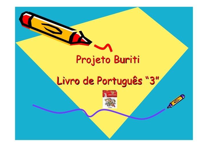 "Projeto Buriti  Livro de Português ""3"""