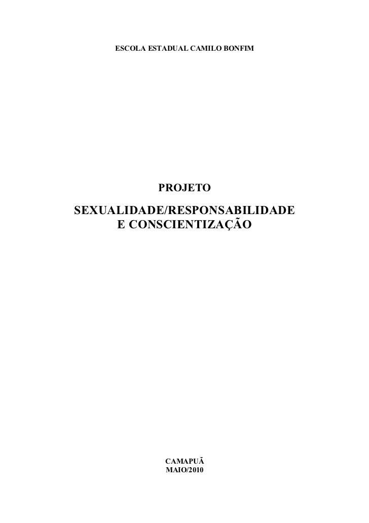 ESCOLA ESTADUAL CAMILO BONFIM             PROJETOSEXUALIDADE/RESPONSABILIDADE     E CONSCIENTIZAÇÃO               CAMAPUÃ ...