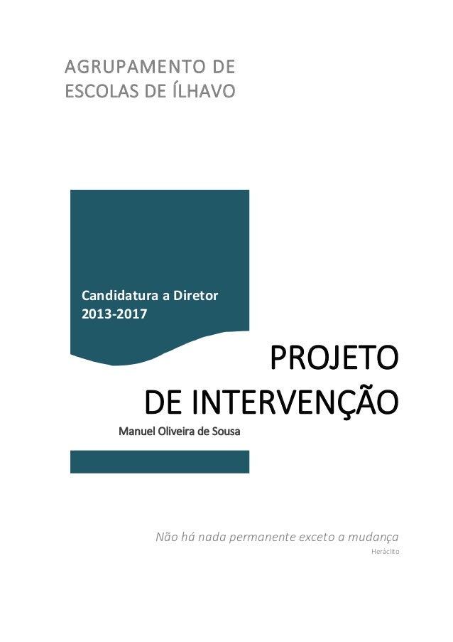 AGRUPAMENTO DEESCOLAS DE ÍLHAVOPROJETODE INTERVENÇÃOManuel Oliveira de SousaNão há nada permanente exceto a mudançaHerácli...