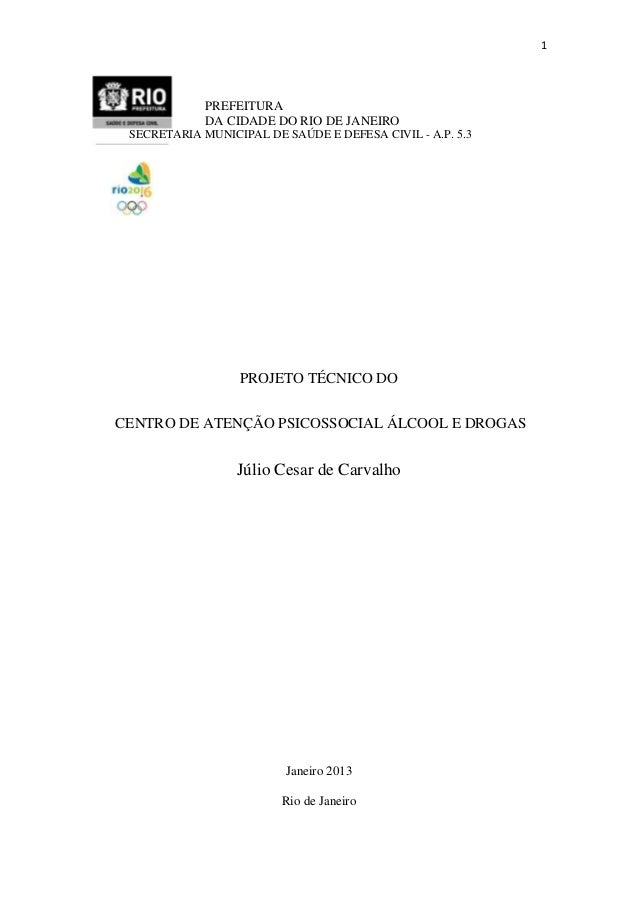 1  PREFEITURA DA CIDADE DO RIO DE JANEIRO SECRETARIA MUNICIPAL DE SAÚDE E DEFESA CIVIL - A.P. 5.3  PROJETO TÉCNICO DO CENT...