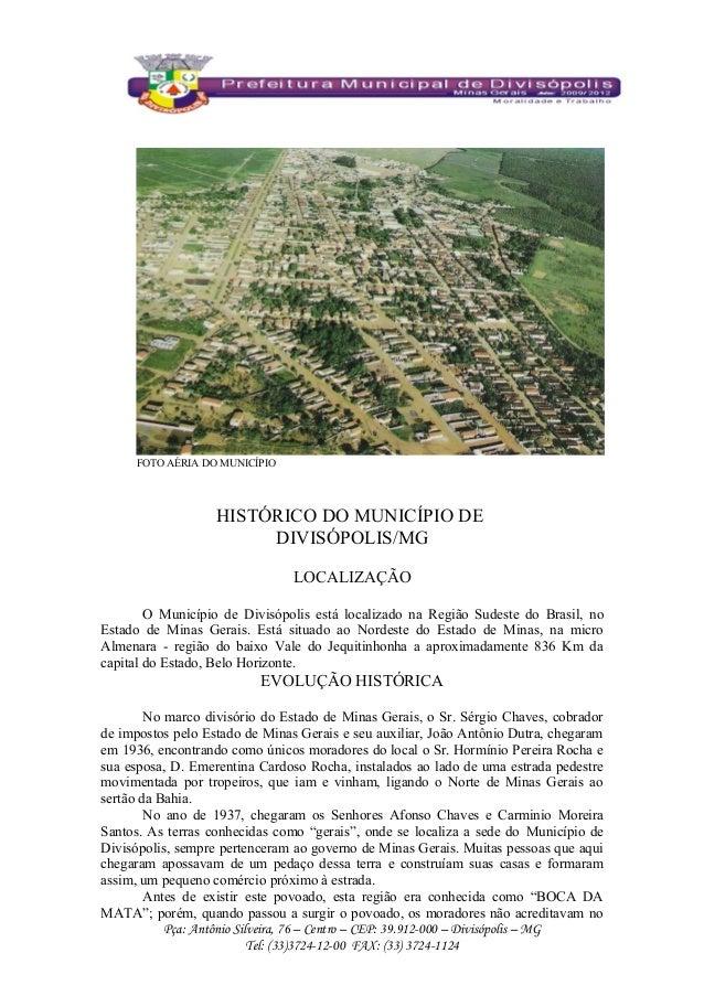 FOTO AÉRIA DO MUNICÍPIO  HISTÓRICO DO MUNICÍPIO DE  DIVISÓPOLIS/MG  LOCALIZAÇÃO  O Município de Divisópolis está localizad...