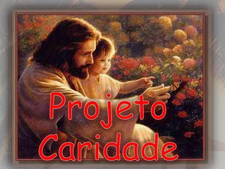 Projeto Caridade<br />