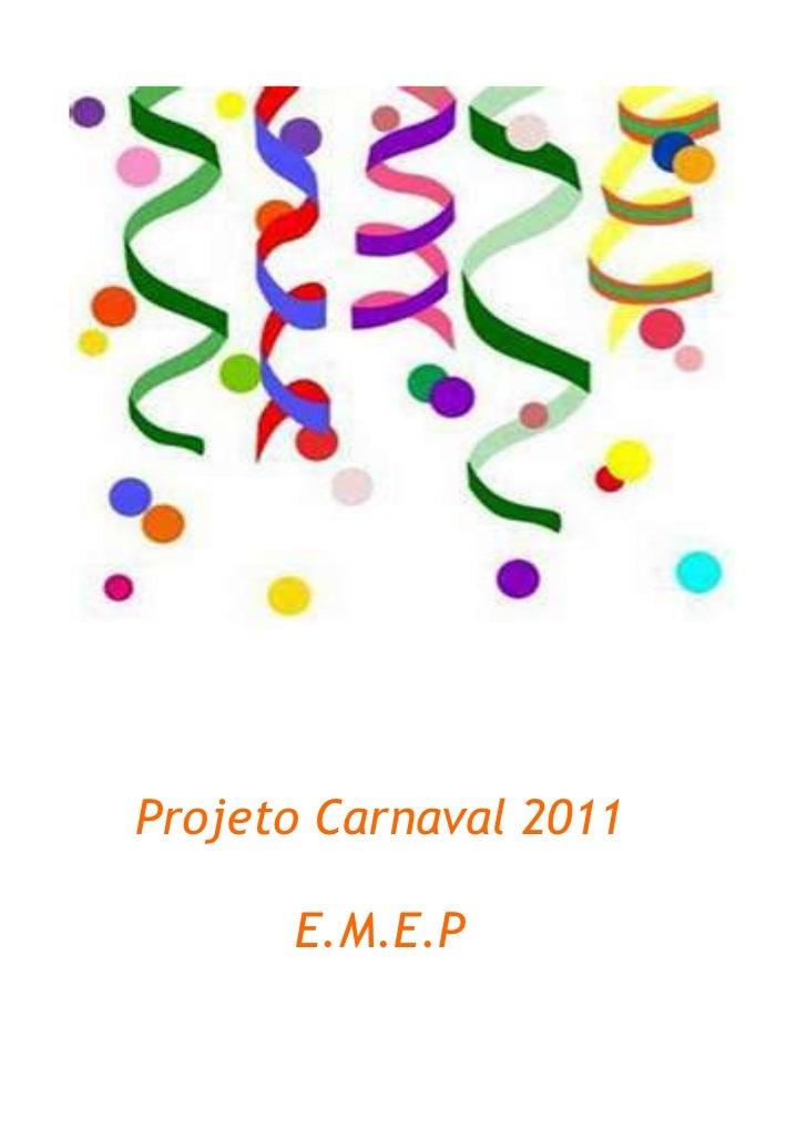 17780-635<br />Projeto Carnaval 2011<br />E.M.E.P<br />Escola Mul.Ev. Presbiteriana II<br />Uruaçu, fevereiro/março  de 20...