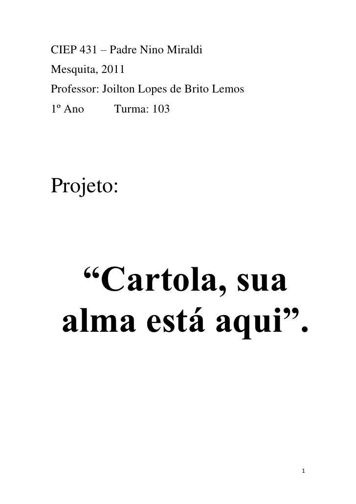 CIEP 431 – Padre Nino Miraldi<br />Mesquita, 2011<br />Professor: Joilton Lopes de Brito Lemos<br />1º Ano          Turma:...