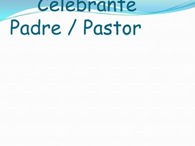 Celebrante Padre / Pastor