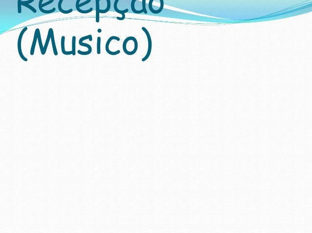 Recepção (Musico)