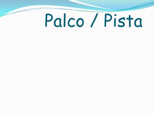 Palco / Pista