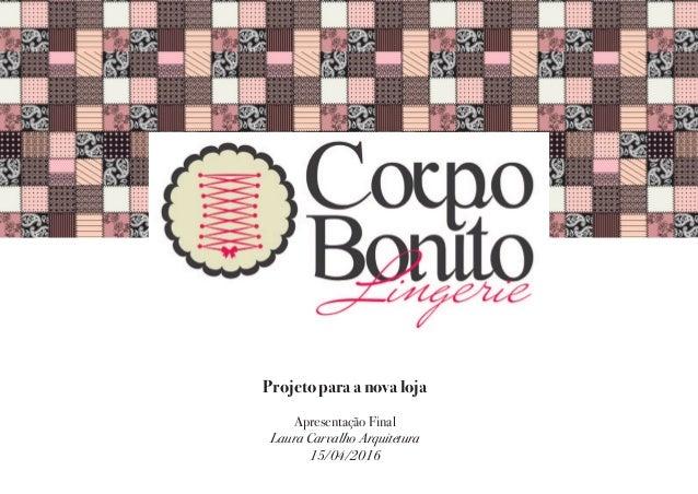 Projeto para a nova loja Apresentação Final Laura Carvalho Arquitetura 15/04/2016