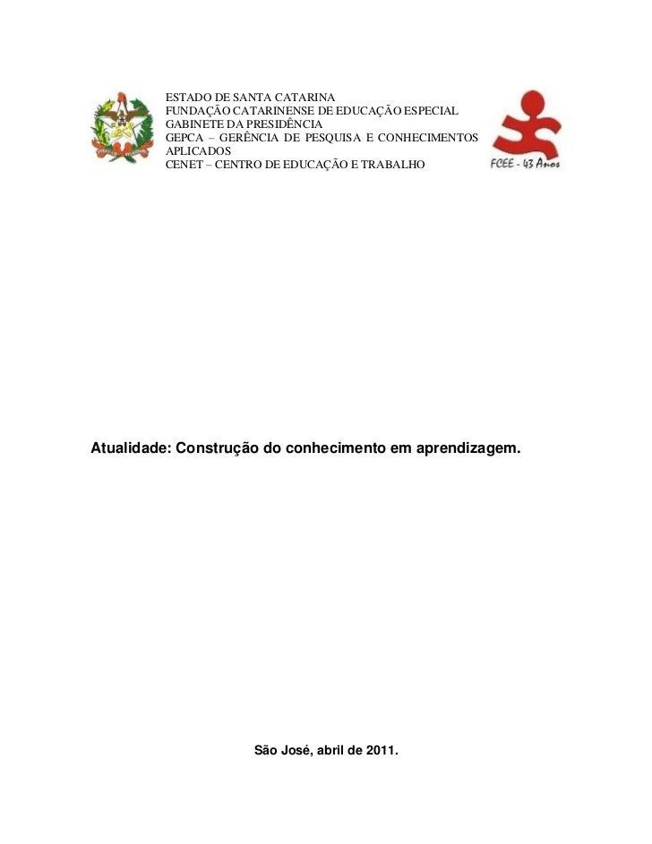 ESTADO DE SANTA CATARINA         FUNDAÇÃO CATARINENSE DE EDUCAÇÃO ESPECIAL         GABINETE DA PRESIDÊNCIA         GEPCA –...