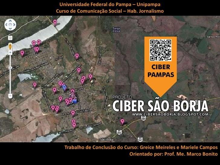 Universidade Federal do Pampa – Unipampa<br />Curso de Comunicação Social – Hab. Jornalismo <br />Trabalho de Conclusão do...