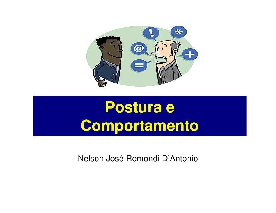 Postura e Comportamento Nelson José Remondi D'Antonio