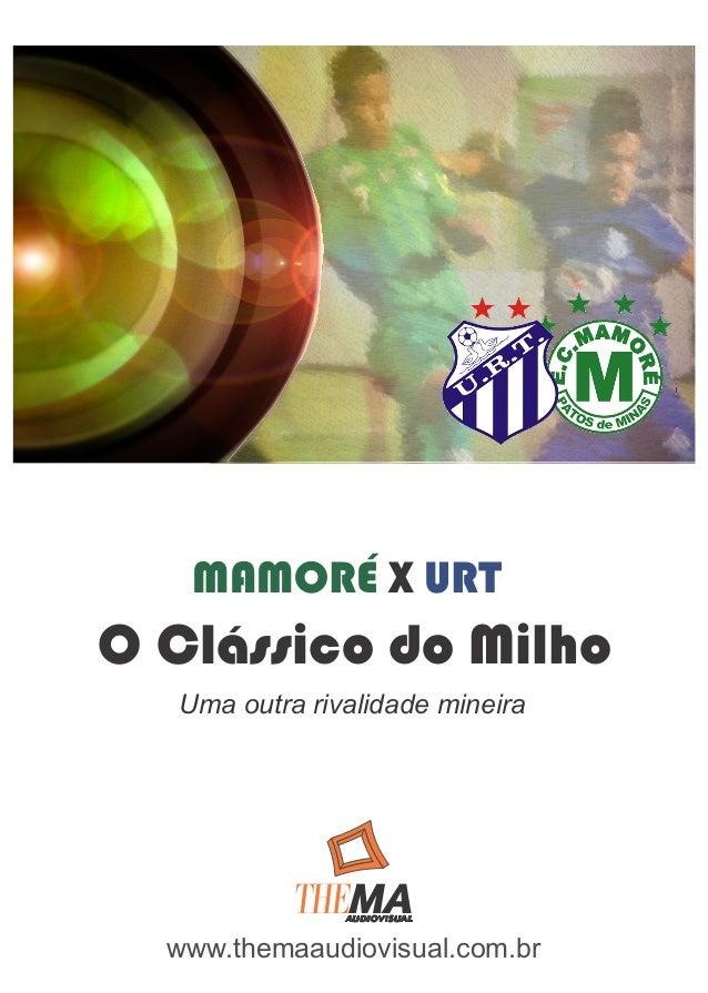 MAMORÉ X URTO Clássico do Milho   Uma outra rivalidade mineira  www.themaaudiovisual.com.br