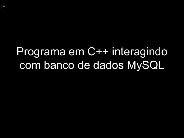 Programa em C++ interagindo com banco de dados MySQL