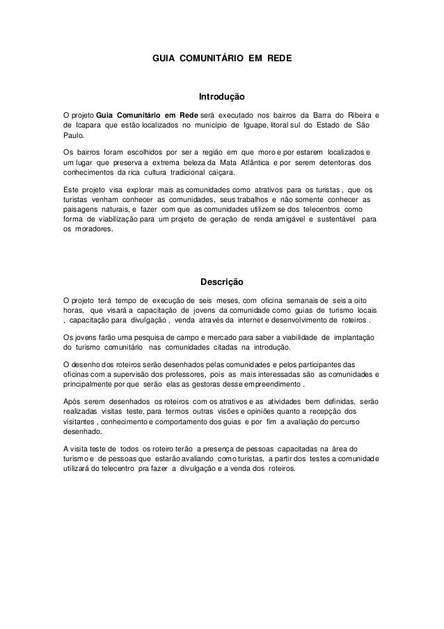 GUIA COMUNITÁRIO EM REDE Introdução O projeto Guia Comunitário em Rede será executado nos bairros da Barra do Ribeira e de...