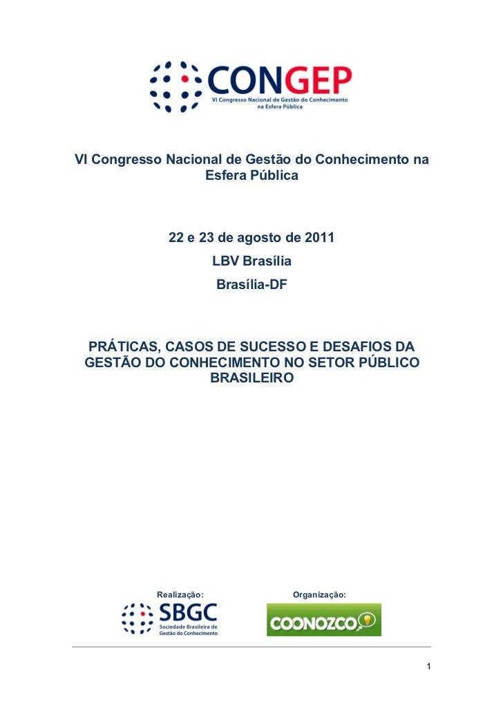 VI Congresso Nacional de Gestão do Conhecimento na                  Esfera Pública             22 e 23 de agosto de 2011  ...
