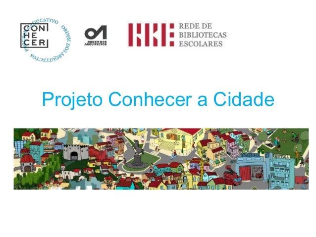 Projeto Conhecer a Cidade