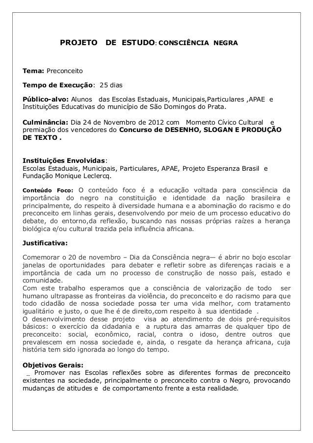 PROJETO        DE ESTUDO: CONSCIÊNCIA NEGRATema: PreconceitoTempo de Execução: 25 diasPúblico-alvo: Alunos das Escolas Est...