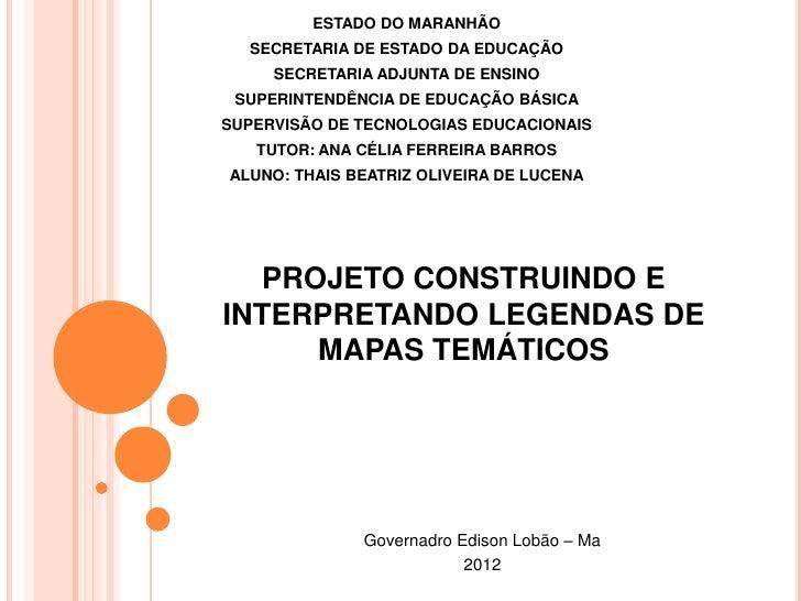 ESTADO DO MARANHÃO  SECRETARIA DE ESTADO DA EDUCAÇÃO     SECRETARIA ADJUNTA DE ENSINO SUPERINTENDÊNCIA DE EDUCAÇÃO BÁSICAS...