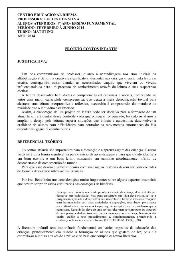 CENTRO EDUCACIONAL RHEMA PROFESSORA: LUCIENE DA SILVA ALUNOS ATENDIDOS: 4º ANO- ENSINO FUNDAMENTAL PERÍODO: FEVEREIRO À JU...