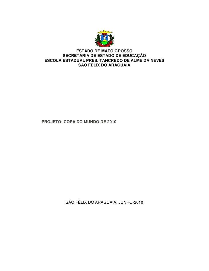 ESTADO DE MATO GROSSO         SECRETARIA DE ESTADO DE EDUCAÇÃO  ESCOLA ESTADUAL PRES. TANCREDO DE ALMEIDA NEVES           ...