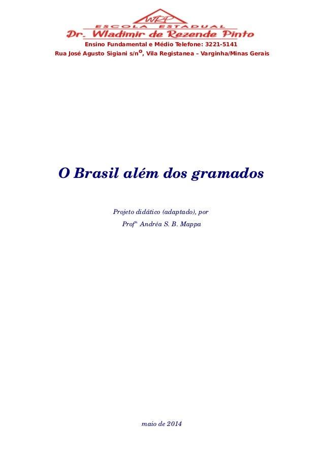 Ensino Fundamental e Médio Telefone: 3221-5141  Rua José Agusto Sigiani s/no, Vila Registanea – Varginha/Minas Gerais  O B...