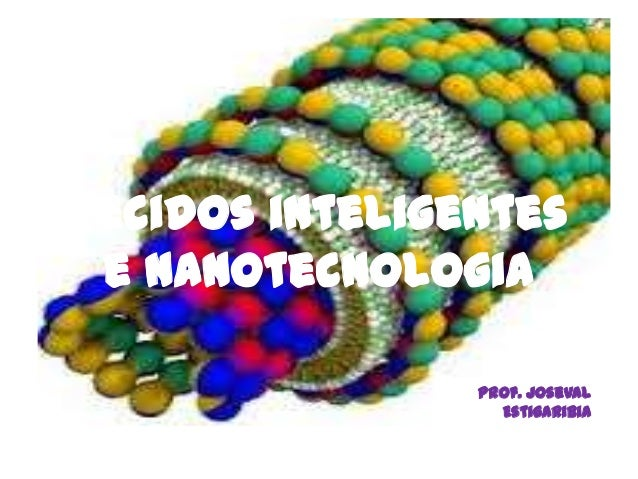 Tecidos inteligentes e nanotecnologia Prof. Joseval Estigaribia