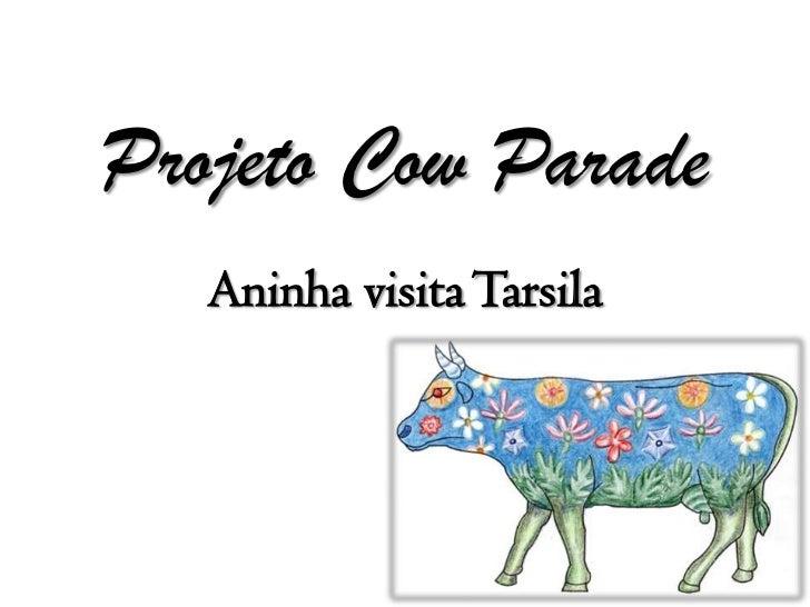 Projeto Cow Parade   Aninha visita Tarsila