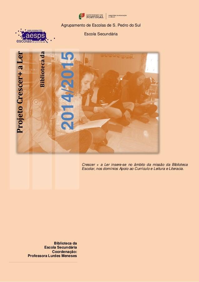 Agrupamento de Escolas de S. Pedro do Sul Escola Secundária Bibliotecada 2014/2015 ProjetoCrescer+aLer Crescer + a Ler ins...