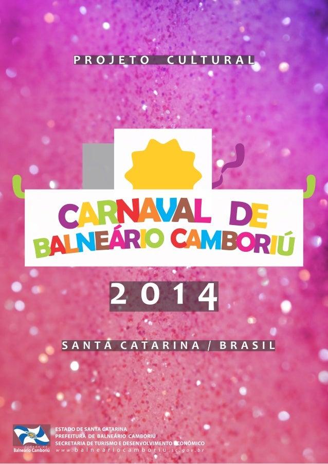 A FESTACriado no ano de 2009, o Carnaval de Balneário Camboriú, que é considerada aCapital Catarinense do Turismo, vem cre...