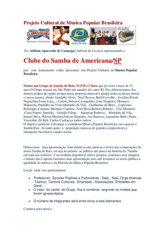 Projeto Cultural de Musica Popular BrasileiraEu, Adilson Aparecido de Camargo,(Adilson do Cavaco) representando oClube do ...