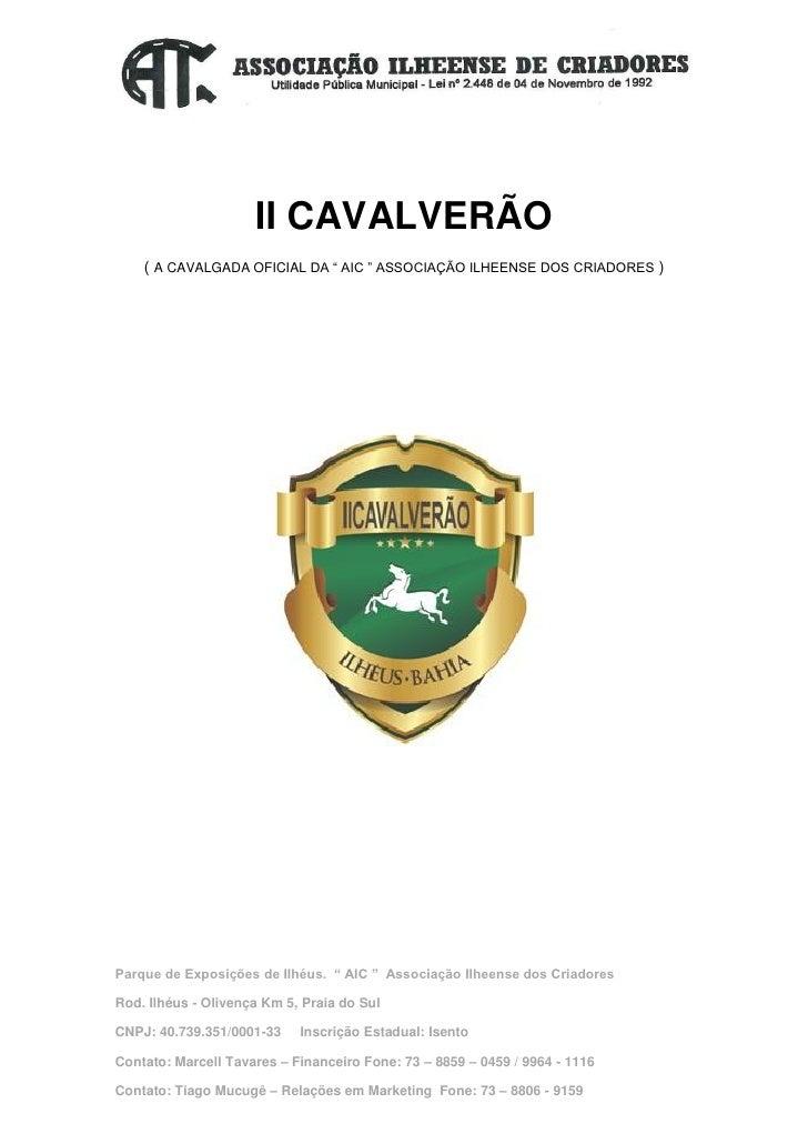 """II CAVALVERÃO    ( A CAVALGADA OFICIAL DA """" AIC """" ASSOCIAÇÃO ILHEENSE DOS CRIADORES )Parque de Exposições de Ilhéus. """" AIC..."""