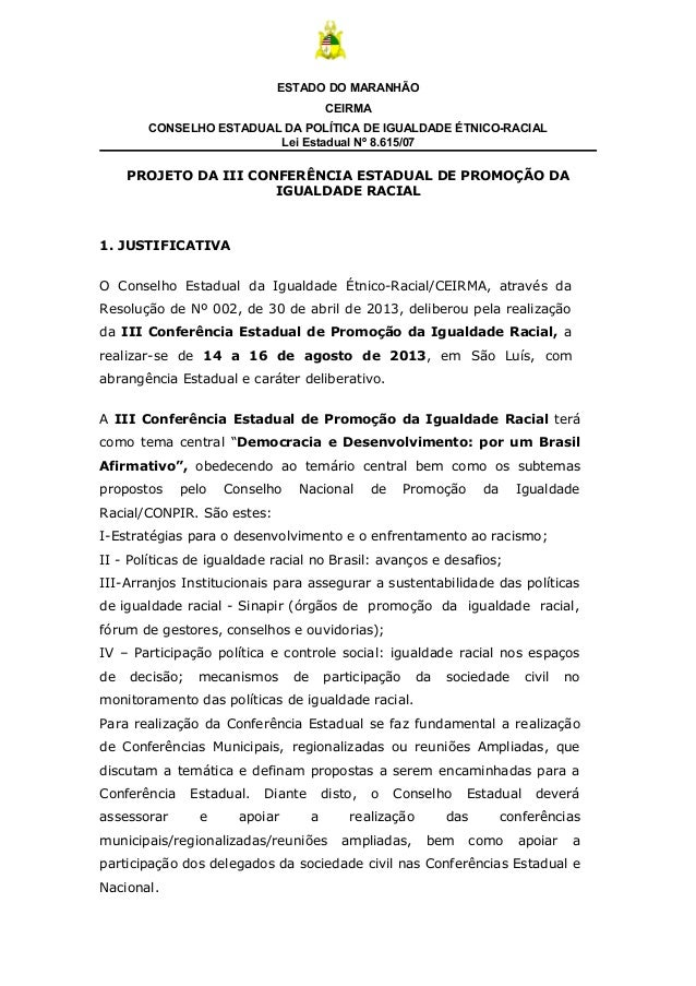 ESTADO DO MARANHÃO CEIRMA CONSELHO ESTADUAL DA POLÍTICA DE IGUALDADE ÉTNICO-RACIAL Lei Estadual Nº 8.615/07 PROJETO DA III...