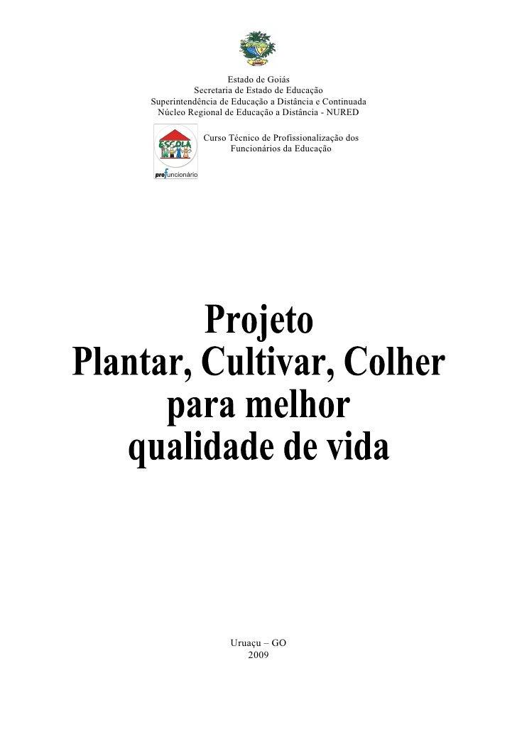 Estado de Goiás           Secretaria de Estado de Educação Superintendência de Educação a Distância e Continuada  Núcleo R...