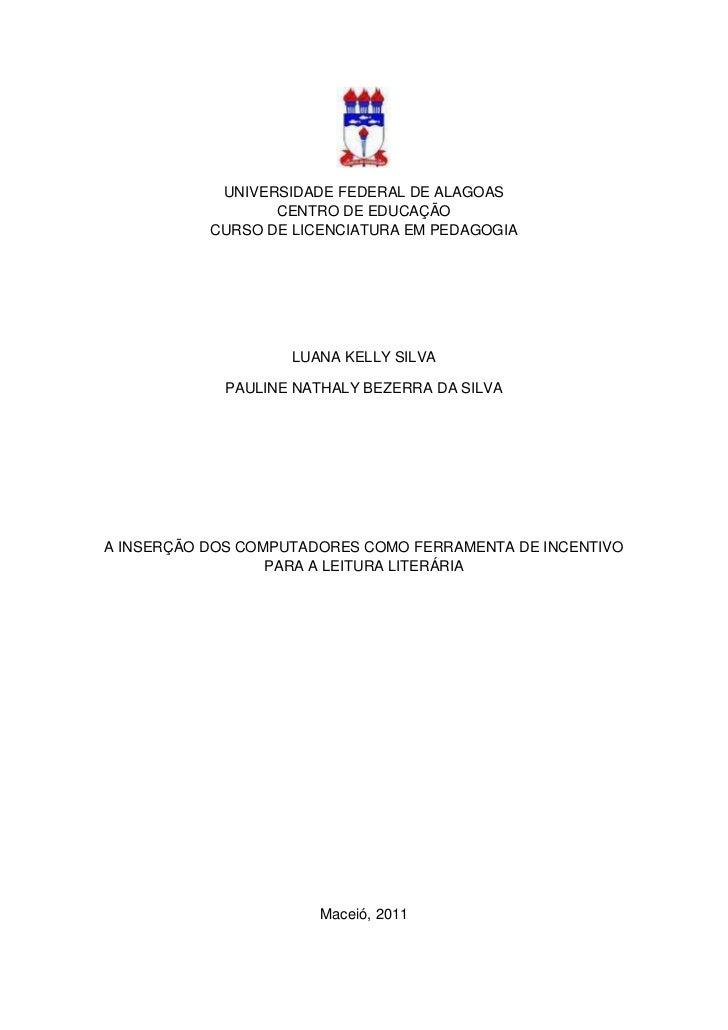 UNIVERSIDADE FEDERAL DE ALAGOAS                  CENTRO DE EDUCAÇÃO           CURSO DE LICENCIATURA EM PEDAGOGIA          ...