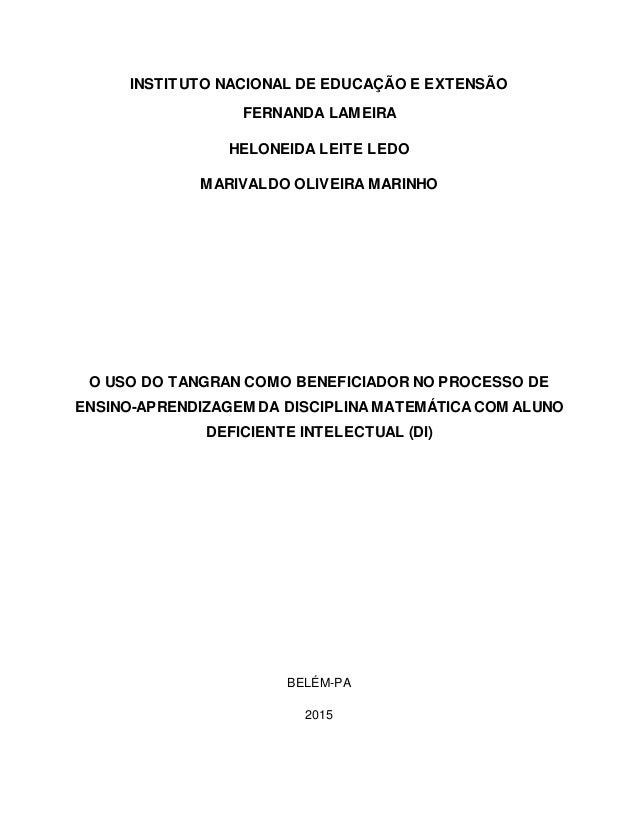 INSTITUTO NACIONAL DE EDUCAÇÃO E EXTENSÃO FERNANDA LAMEIRA HELONEIDA LEITE LEDO MARIVALDO OLIVEIRA MARINHO O USO DO TANGRA...