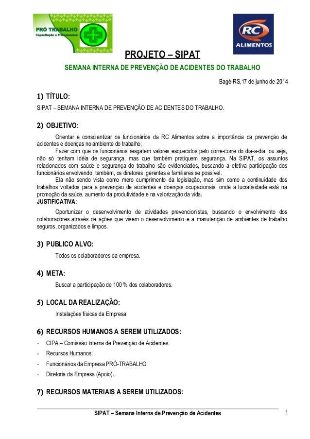PROJETO – SIPAT  SEMANA INTERNA DE PREVENÇÃO DE ACIDENTES DO TRABALHO  Bagé-RS,17 de junho de 2014  1) TÍTULO:  SIPAT – SE...