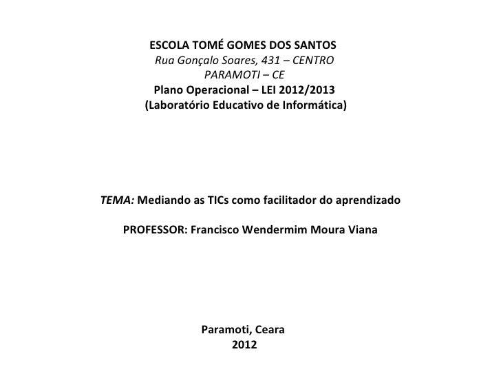 ESCOLA TOMÉ GOMES DOS SANTOS          Rua Gonçalo Soares, 431 – CENTRO                   PARAMOTI – CE          Plano Oper...
