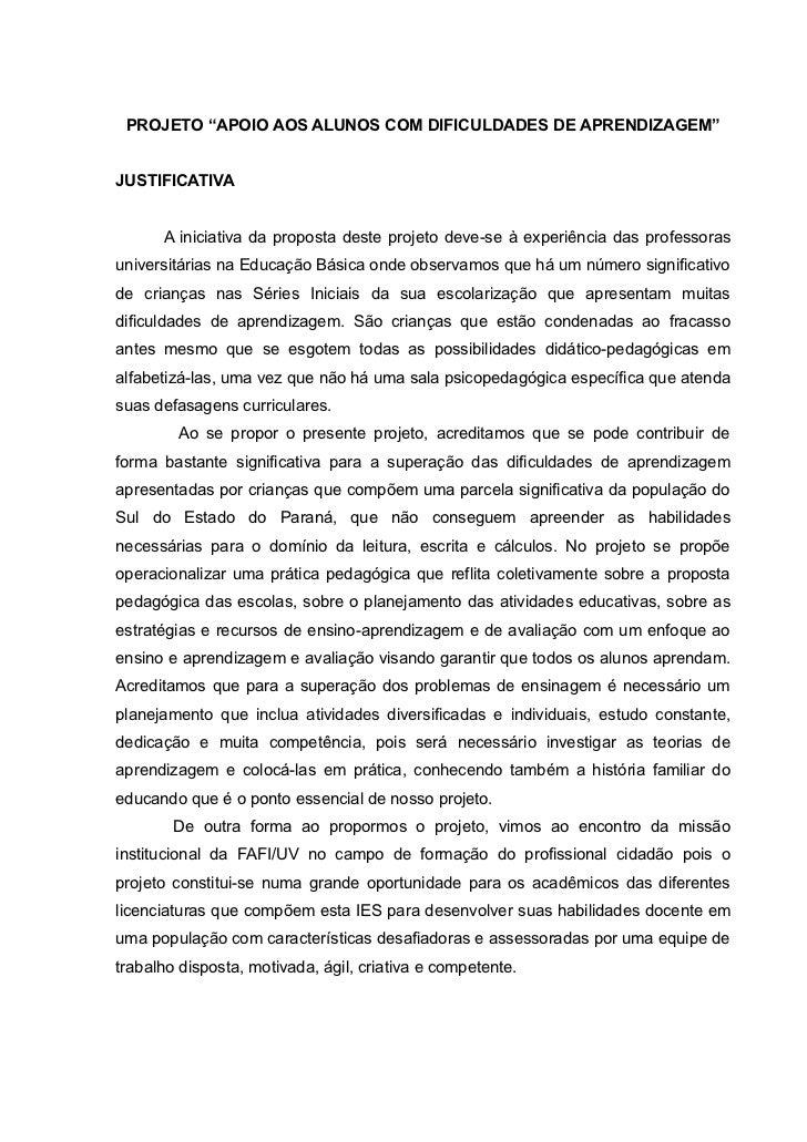 """PROJETO """"APOIO AOS ALUNOS COM DIFICULDADES DE APRENDIZAGEM""""JUSTIFICATIVA      A iniciativa da proposta deste projeto deve-..."""