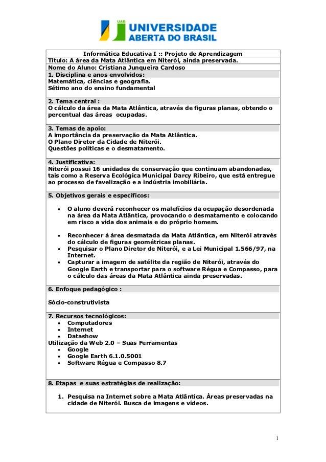 Informática Educativa I :: Projeto de AprendizagemTítulo: A área da Mata Atlântica em Niterói, ainda preservada.Nome do Al...