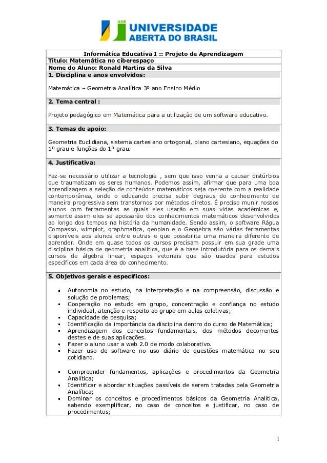 Informática Educativa I :: Projeto de AprendizagemTítulo: Matemática no ciberespaçoNome do Aluno: Ronald Martins da Silva1...