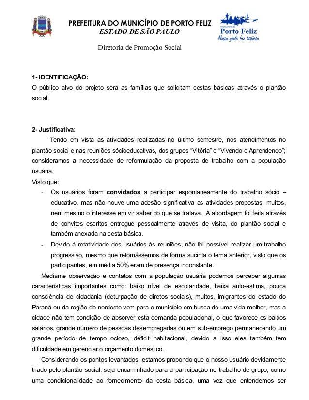 PREFEITURA DO MUNICÍPIO DE PORTO FELIZ ESTADO DE SÃO PAULO Diretoria de Promoção Social  1- IDENTIFICAÇÃO: O público alvo ...